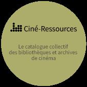 Ciné-Ressources - Catalogue collectif des bibliothèques et archives de cinéma