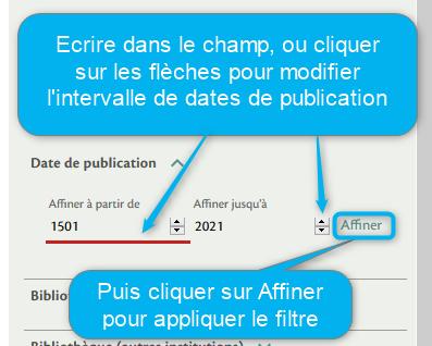 Dates de publication : écrire dans le champ, ou cliquer sur les flèches pour modifier l'intervalle de dates de publication, puis cliquer sur Affiner pour appliquer le filtre