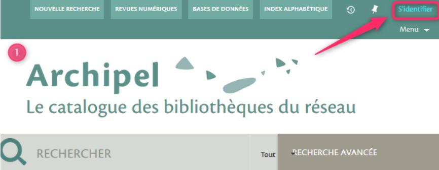 Sur la page d'accueil Archipel, cliquer en haut à droite sur s'identifier